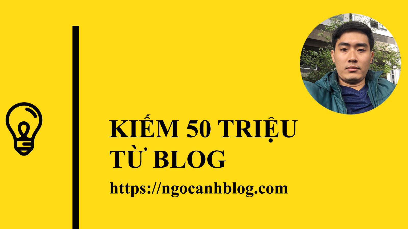 kiếm 50 triệu từ blog